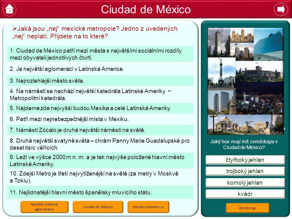 """Ciudad de México Jaká jsou """"nej mexické metropole Jedno z uvedených """"nej neplatí. Přijdete na to které"""