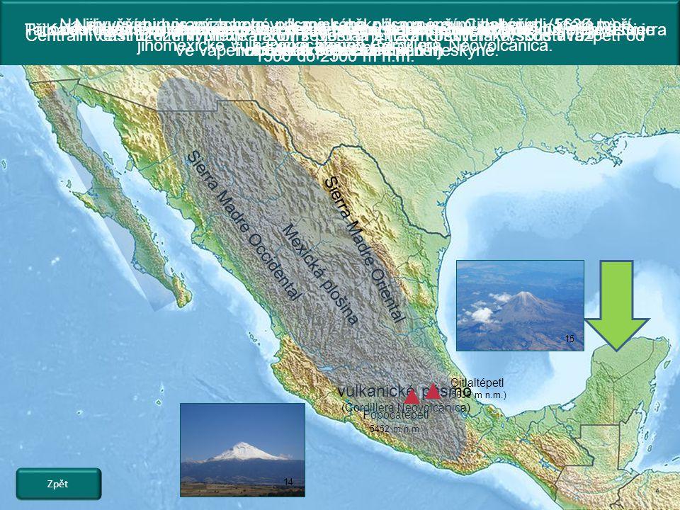Většinu vápencového Yucatánského poloostrova tvoří nížina.