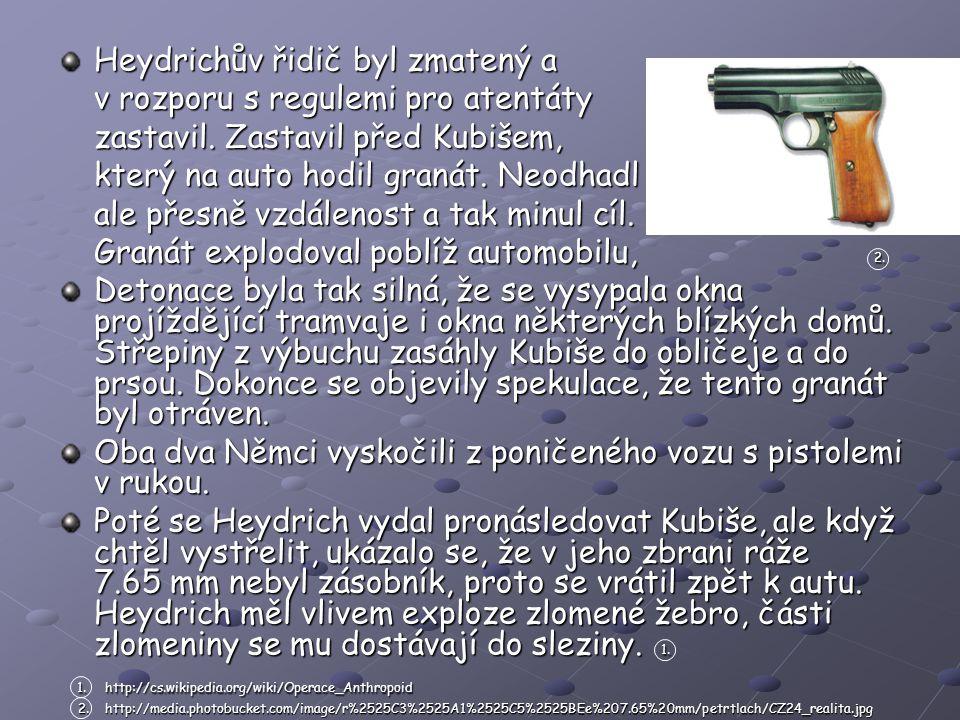 Heydrichův řidič byl zmatený a v rozporu s regulemi pro atentáty