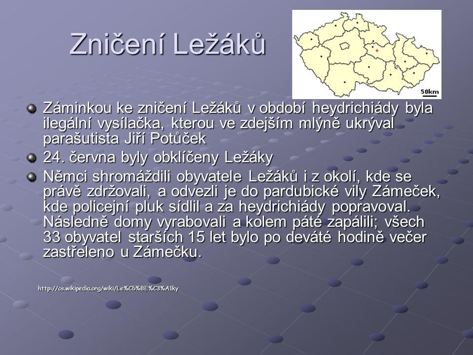 Zničení Ležáků Záminkou ke zničení Ležáků v období heydrichiády byla ilegální vysílačka, kterou ve zdejším mlýně ukrýval parašutista Jiří Potůček.
