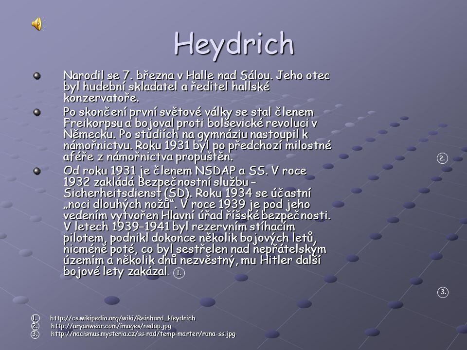 Heydrich Narodil se 7. března v Halle nad Sálou. Jeho otec byl hudební skladatel a ředitel hallské konzervatoře.