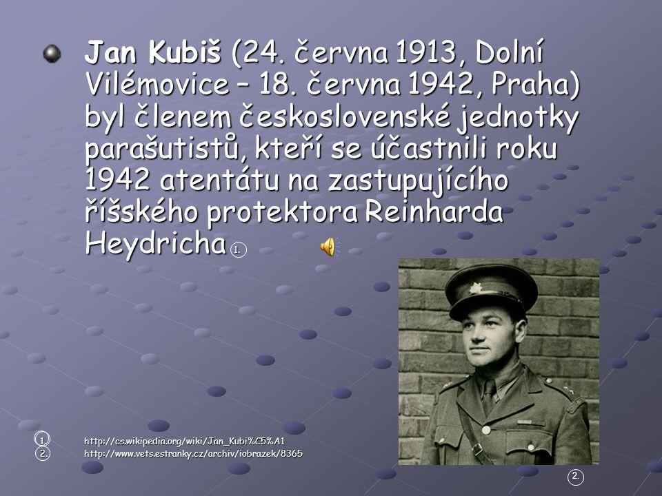 Jan Kubiš (24. června 1913, Dolní Vilémovice – 18