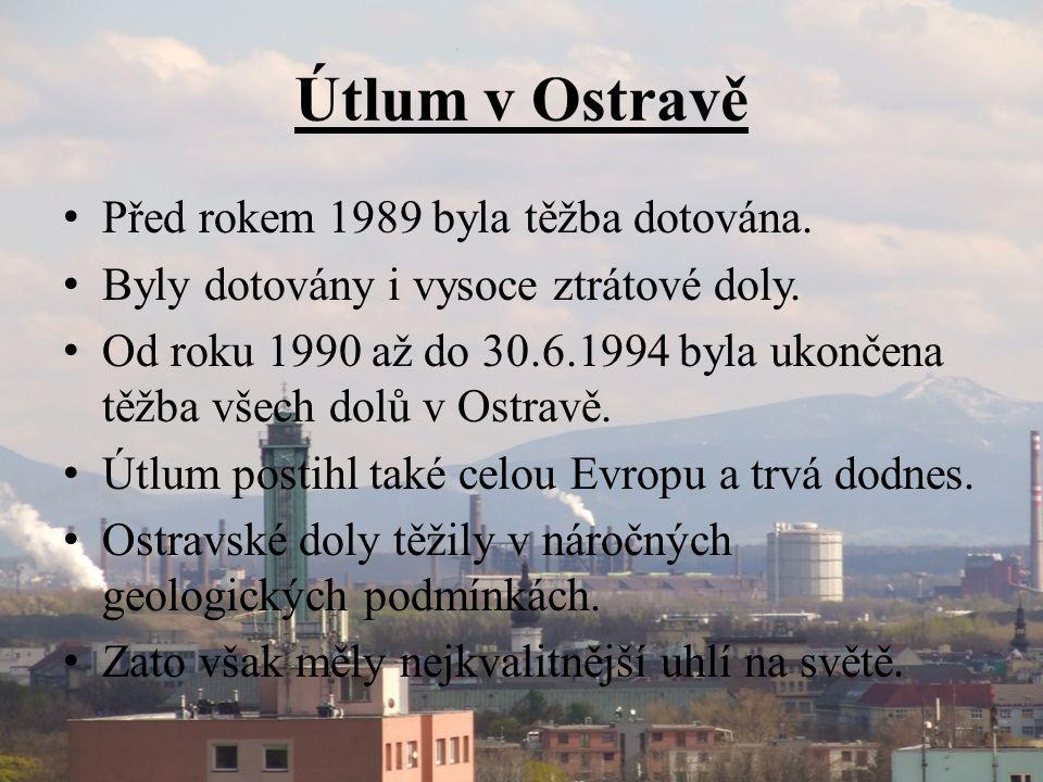 Útlum v Ostravě Před rokem 1989 byla těžba dotována.