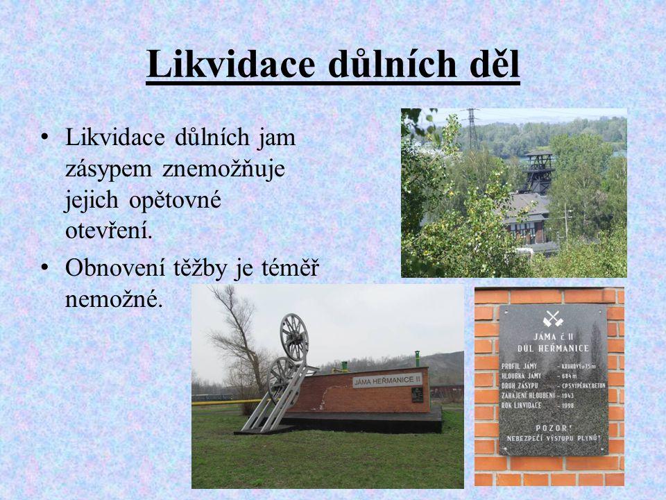 Likvidace důlních děl Likvidace důlních jam zásypem znemožňuje jejich opětovné otevření.