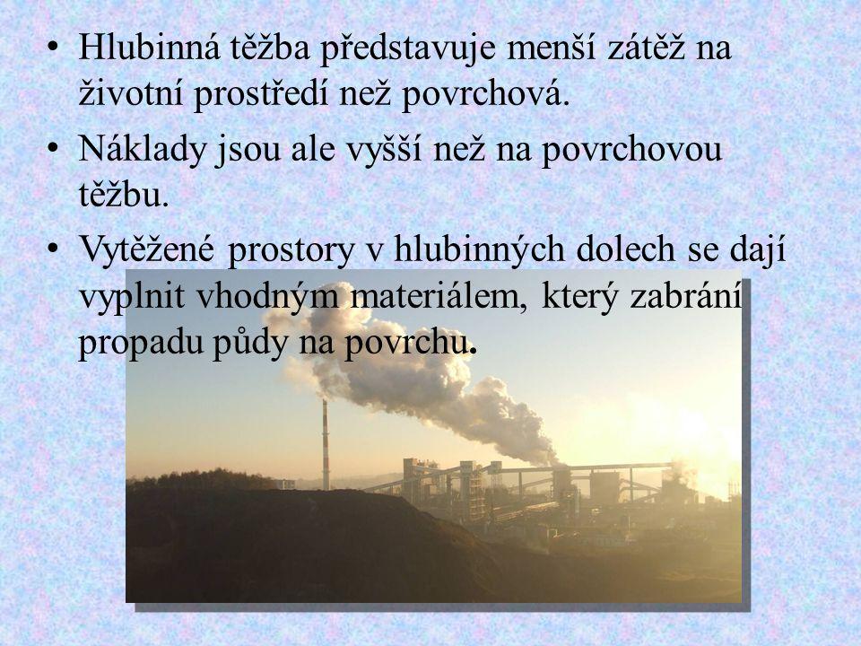 Hlubinná těžba představuje menší zátěž na životní prostředí než povrchová.