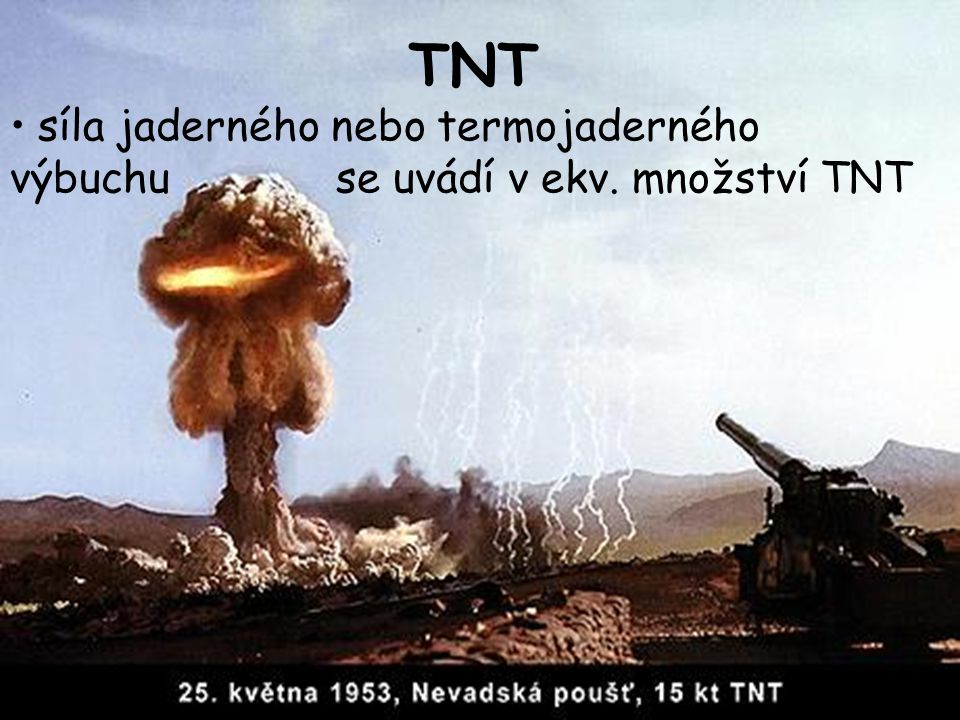 TNT síla jaderného nebo termojaderného výbuchu se uvádí v ekv. množství TNT