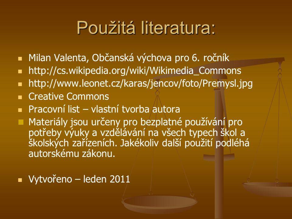 Použitá literatura: Milan Valenta, Občanská výchova pro 6. ročník