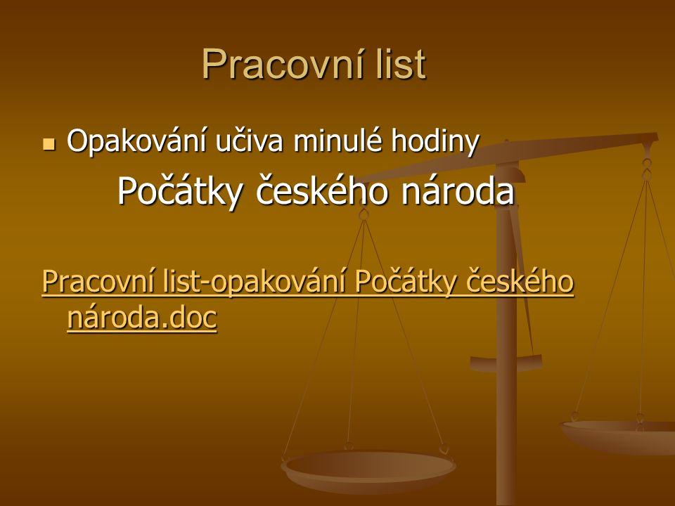 Pracovní list Opakování učiva minulé hodiny Počátky českého národa