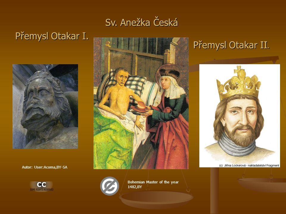 Sv. Anežka Česká Přemysl Otakar I. Přemysl Otakar II.