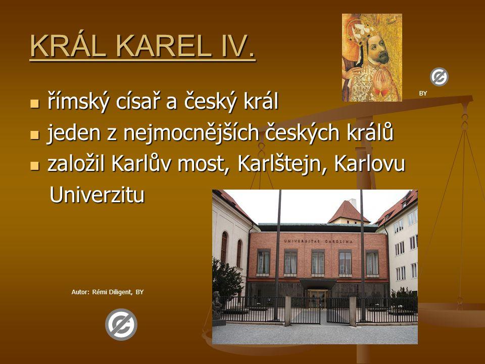 KRÁL KAREL IV. římský císař a český král