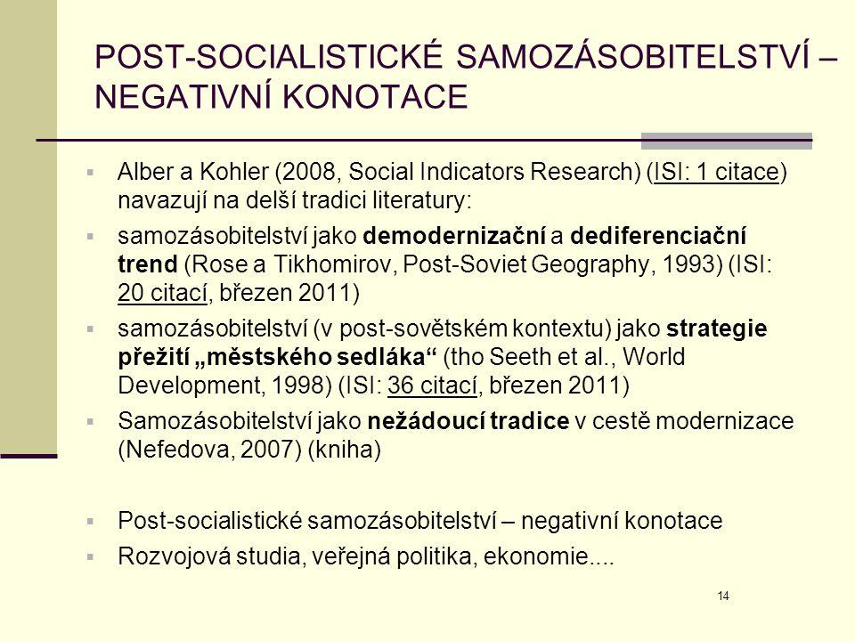 POST-SOCIALISTICKÉ SAMOZÁSOBITELSTVÍ – NEGATIVNÍ KONOTACE