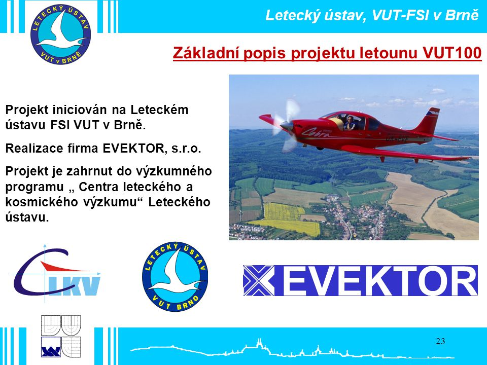 VUT 100 Základní popis projektu letounu VUT100