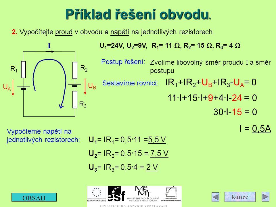 Příklad řešení obvodu. IR1+IR2+UB+IR3-UA= 0 11*I+15*I+9+4*I-24 = 0