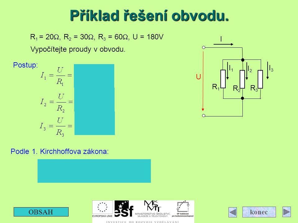 Příklad řešení obvodu. I = I1+ I2+ I3 = 9 + 6 + 3 = 18A