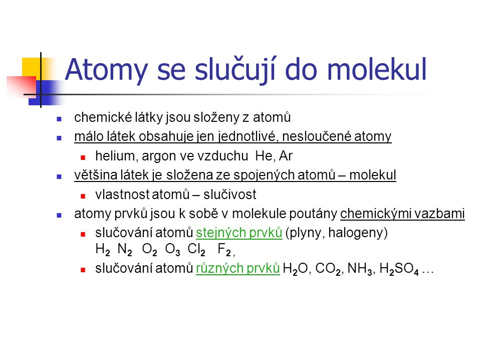 Atomy se slučují do molekul
