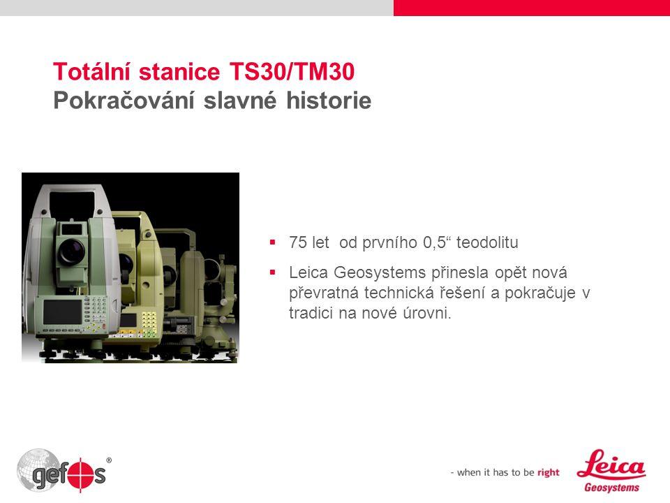 Totální stanice TS30/TM30 Pokračování slavné historie