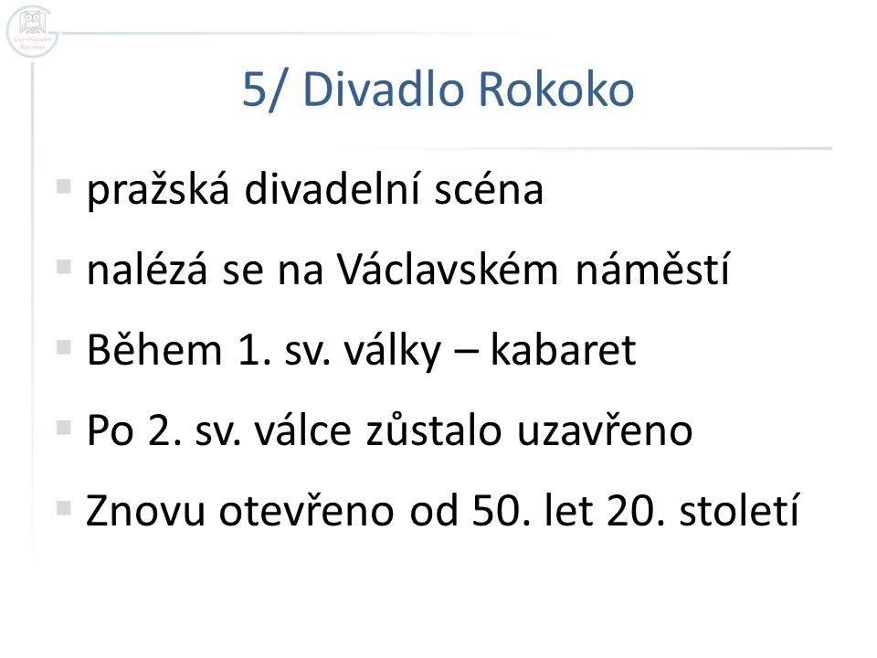 5/ Divadlo Rokoko pražská divadelní scéna