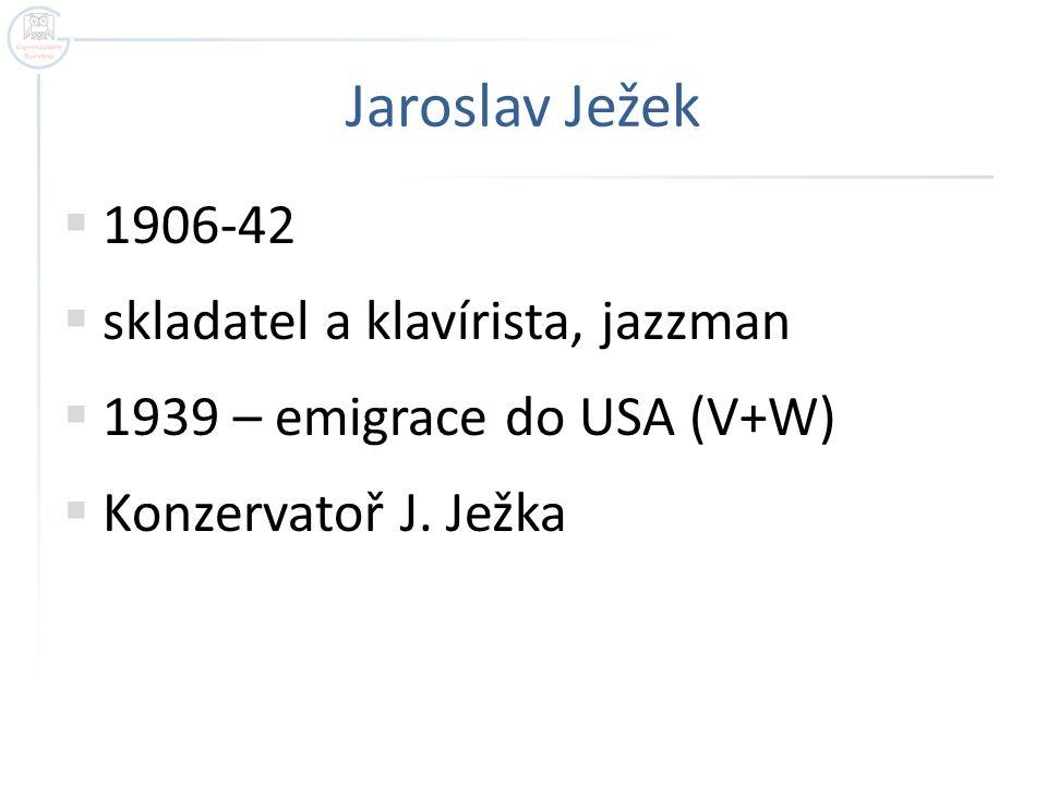 Jaroslav Ježek 1906-42 skladatel a klavírista, jazzman