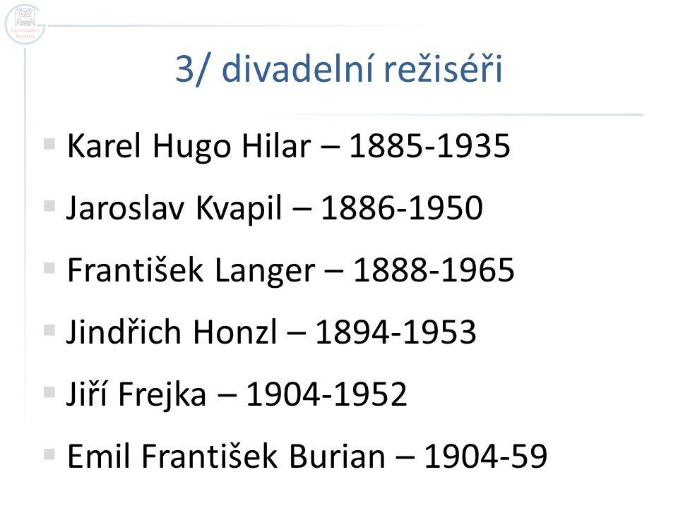 3/ divadelní režiséři Karel Hugo Hilar – 1885-1935
