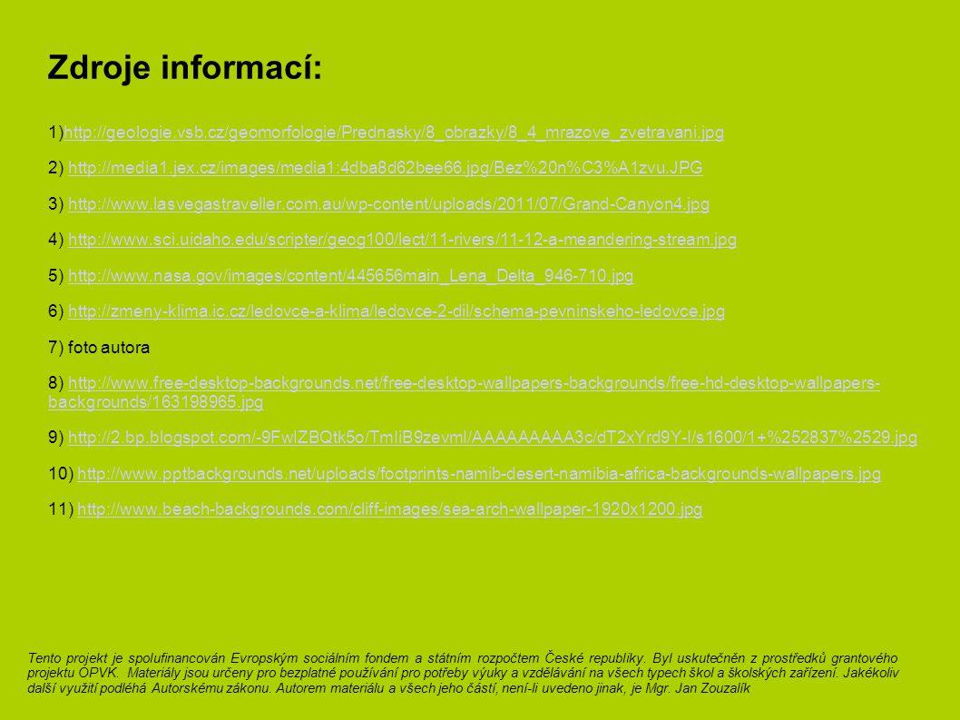 Zdroje informací: http://geologie.vsb.cz/geomorfologie/Prednasky/8_obrazky/8_4_mrazove_zvetravani.jpg.