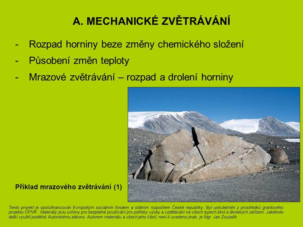 A. Mechanické zvětrávání