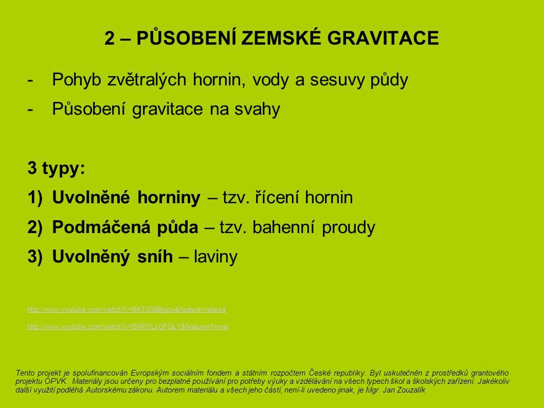 2 – působení zemské gravitace