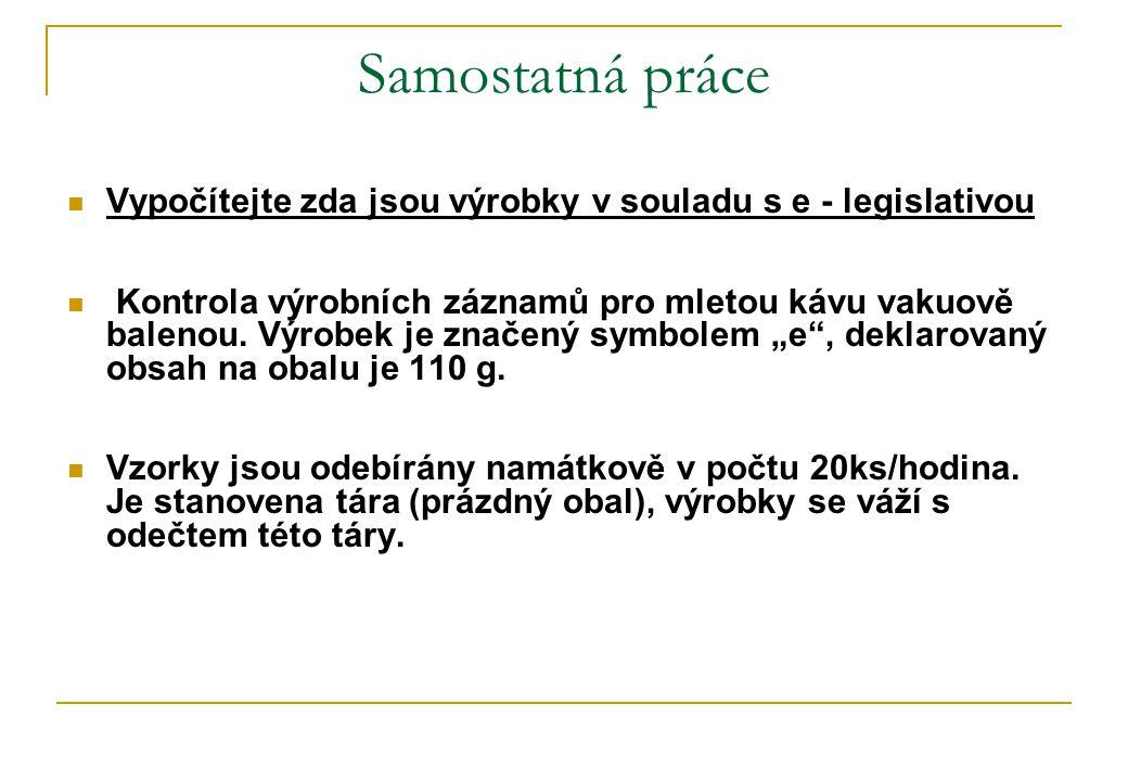 Samostatná práce Vypočítejte zda jsou výrobky v souladu s e - legislativou.
