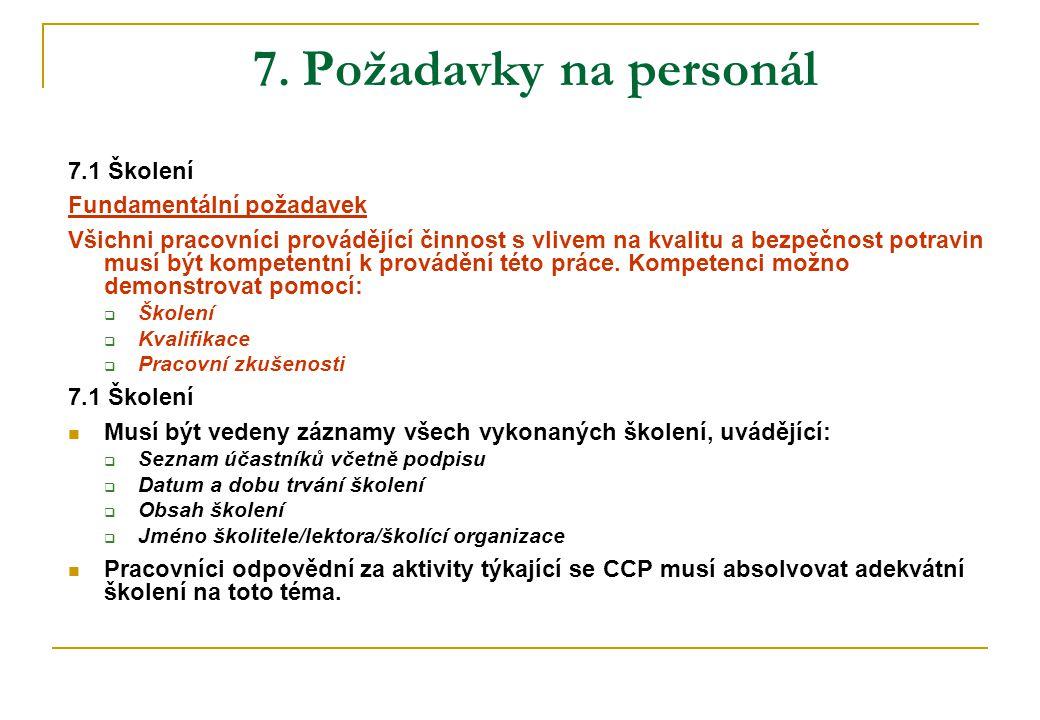 7. Požadavky na personál 7.1 Školení Fundamentální požadavek