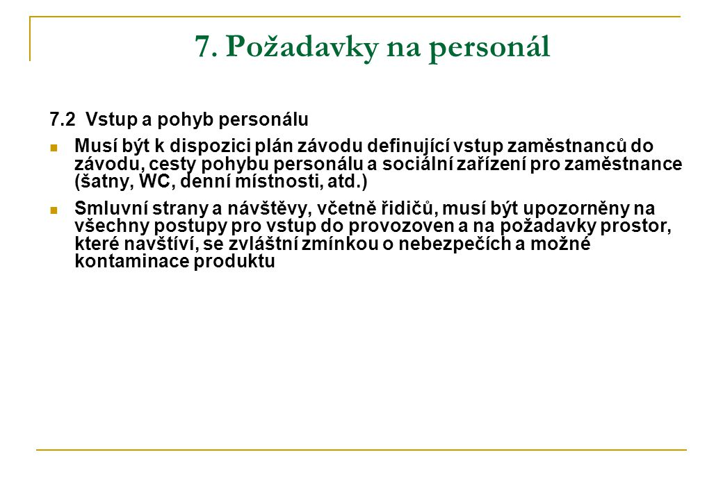 7. Požadavky na personál 7.2 Vstup a pohyb personálu