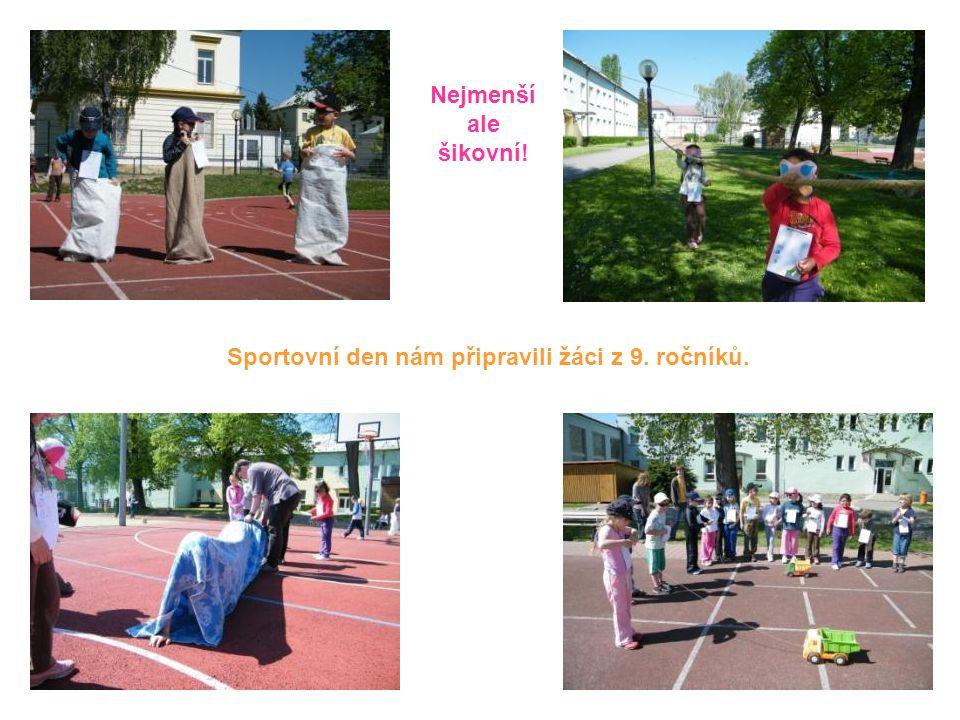 Nejmenší ale šikovní! Sportovní den nám připravili žáci z 9. ročníků.