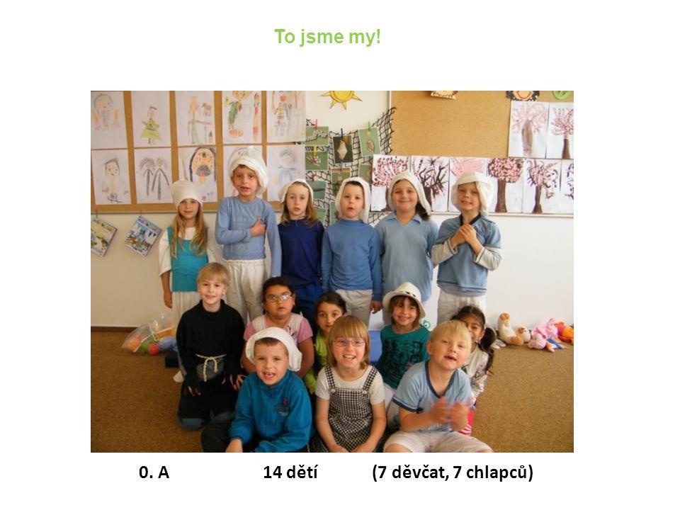 0. A 14 dětí (7 děvčat, 7 chlapců)