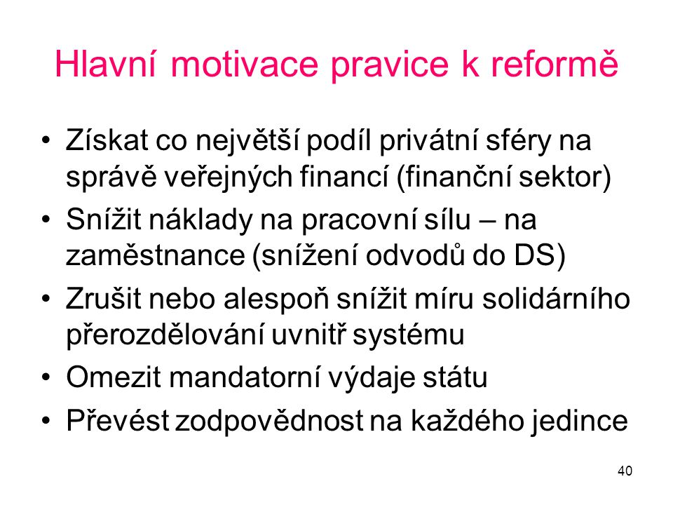 Hlavní motivace pravice k reformě