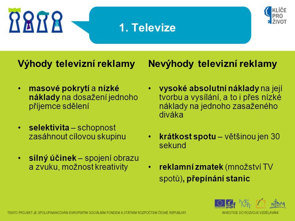 1. Televize Výhody televizní reklamy Nevýhody televizní reklamy