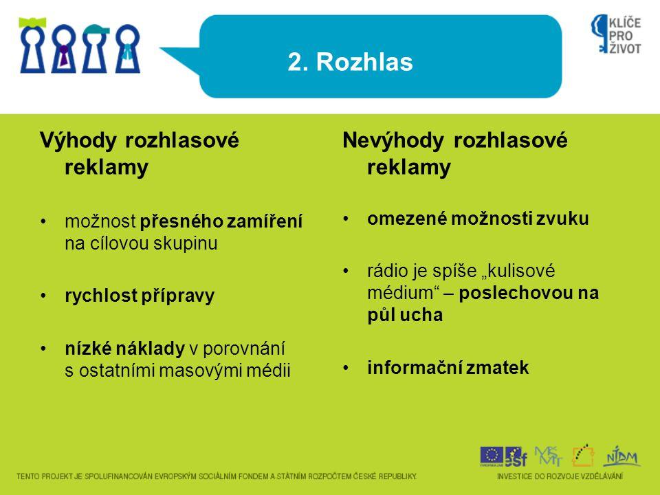 2. Rozhlas Výhody rozhlasové reklamy Nevýhody rozhlasové reklamy