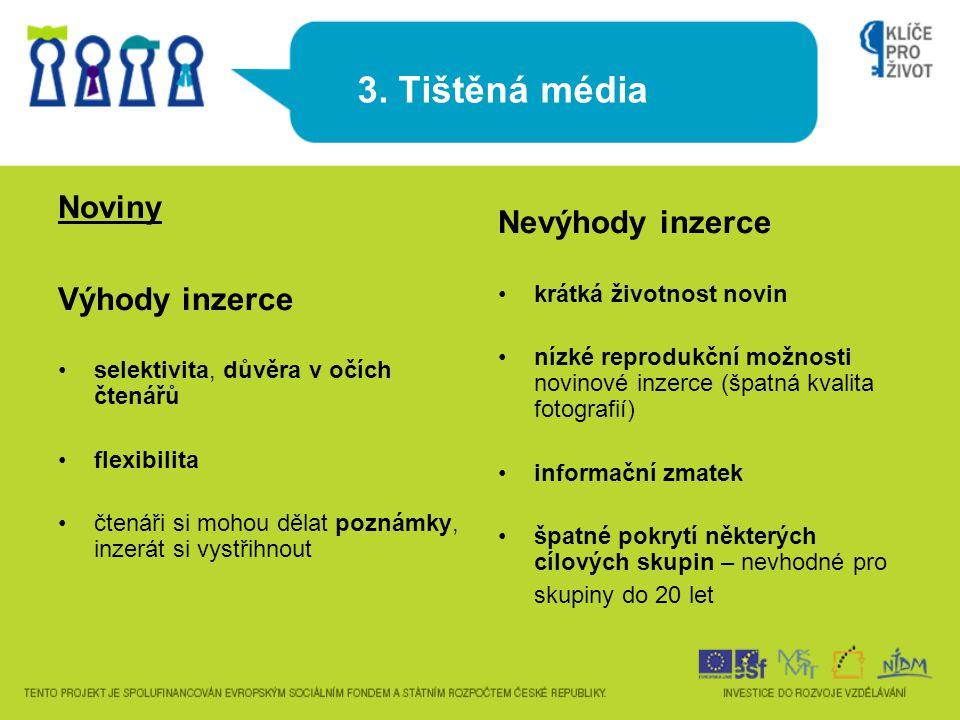 3. Tištěná média Noviny Nevýhody inzerce Výhody inzerce