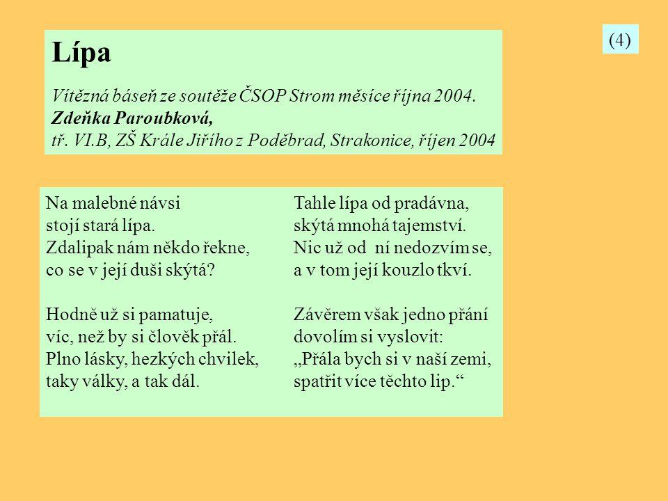 Lípa (4) Vítězná báseň ze soutěže ČSOP Strom měsíce října 2004.