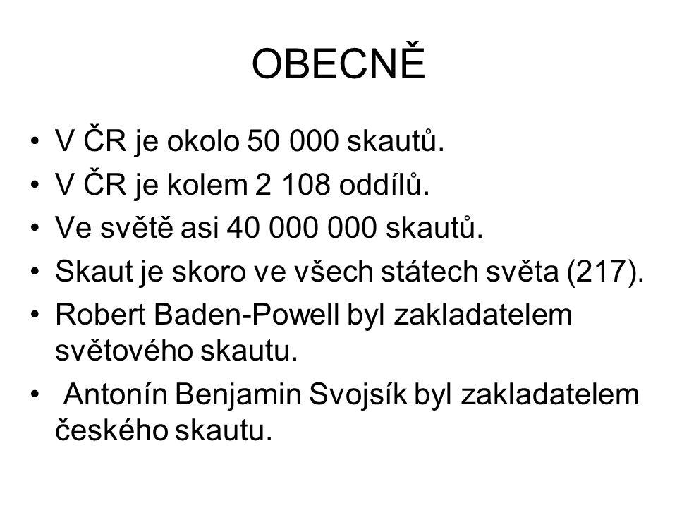 OBECNĚ V ČR je okolo 50 000 skautů. V ČR je kolem 2 108 oddílů.
