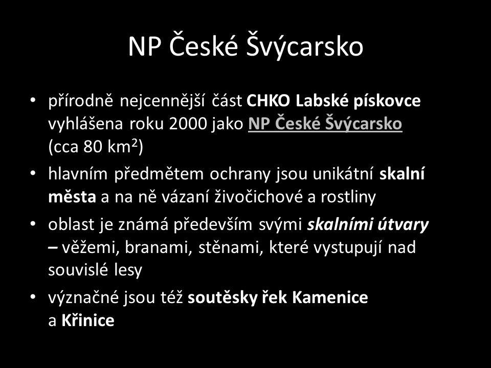 NP České Švýcarsko přírodně nejcennější část CHKO Labské pískovce vyhlášena roku 2000 jako NP České Švýcarsko (cca 80 km2)