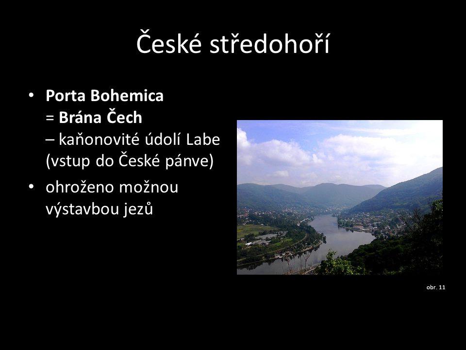 České středohoří Porta Bohemica = Brána Čech – kaňonovité údolí Labe (vstup do České pánve) ohroženo možnou výstavbou jezů.
