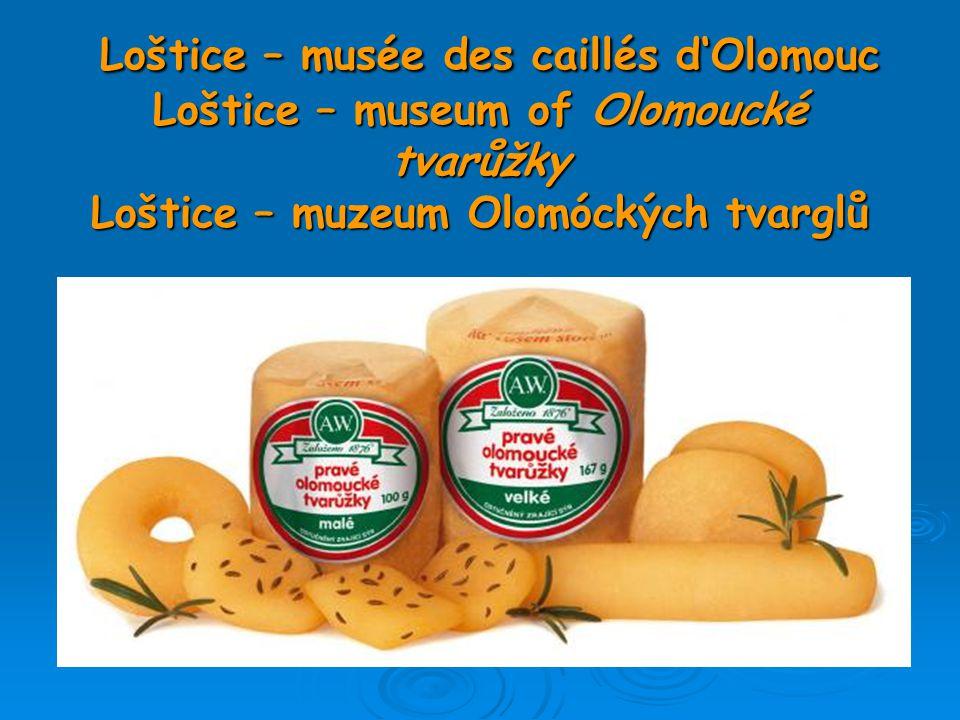 Loštice – musée des caillés d'Olomouc Loštice – museum of Olomoucké tvarůžky Loštice – muzeum Olomóckých tvarglů
