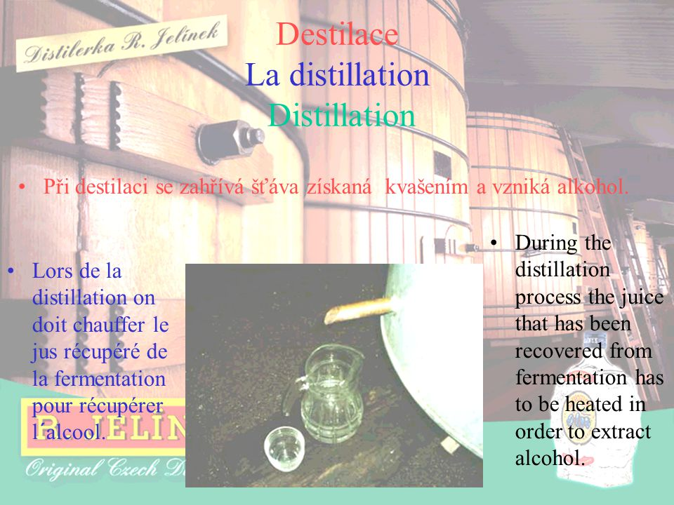 Destilace La distillation Distillation