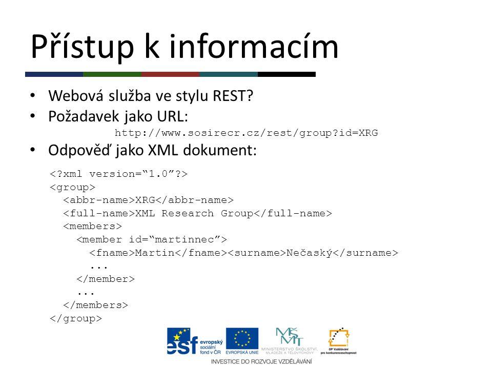 Přístup k informacím Webová služba ve stylu REST Požadavek jako URL: