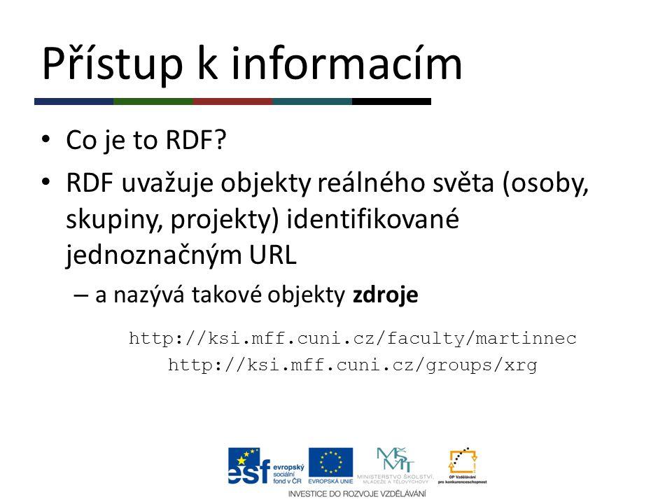 Přístup k informacím Co je to RDF