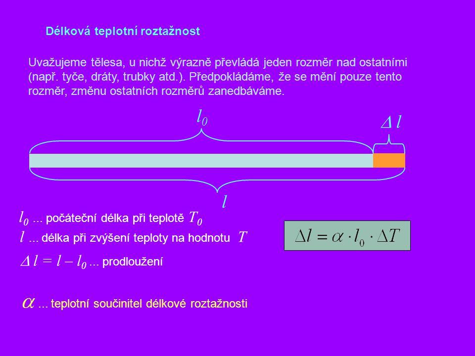a ... teplotní součinitel délkové roztažnosti