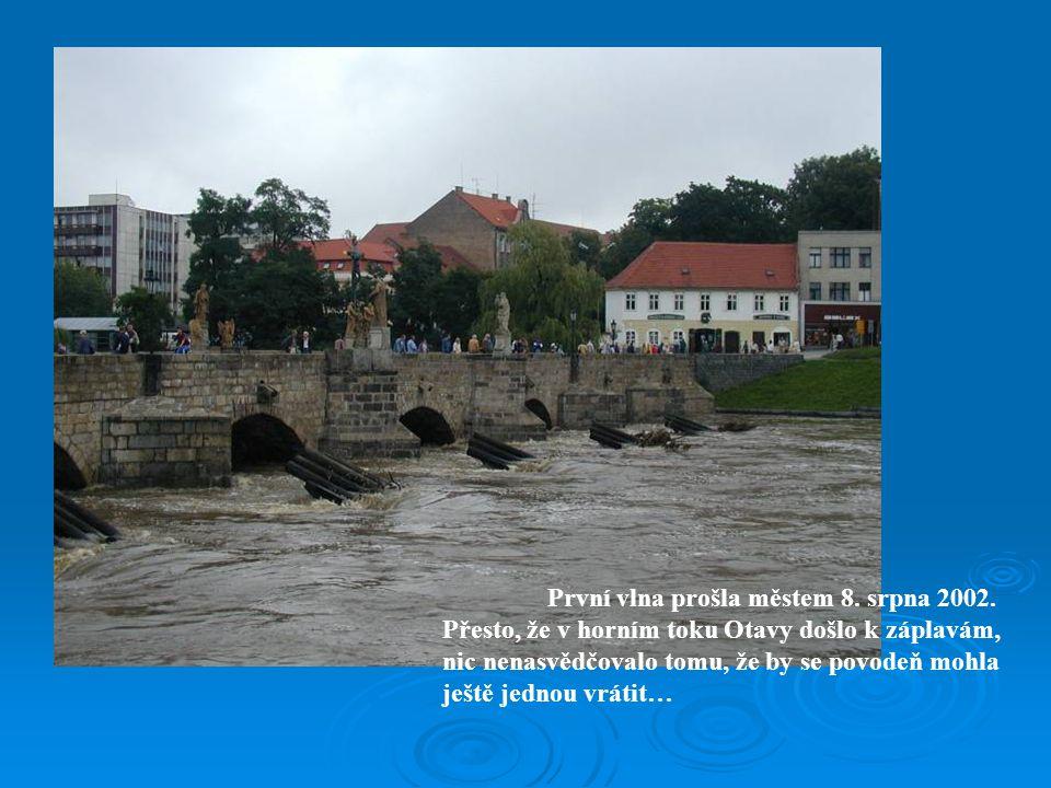 První vlna prošla městem 8. srpna 2002.