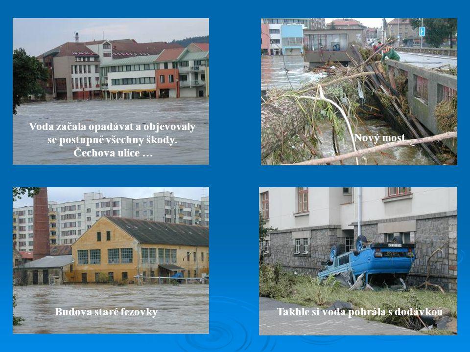 Voda začala opadávat a objevovaly se postupně všechny škody.