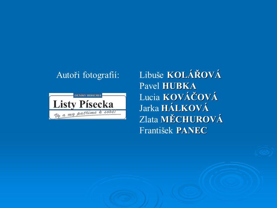 Autoři fotografií: Libuše KOLÁŘOVÁ