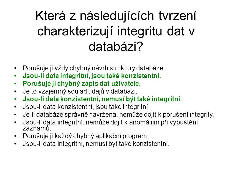 Která z následujících tvrzení charakterizují integritu dat v databázi
