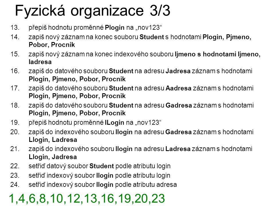 """Fyzická organizace 3/3 přepiš hodnotu proměnné Plogin na """"nov123"""