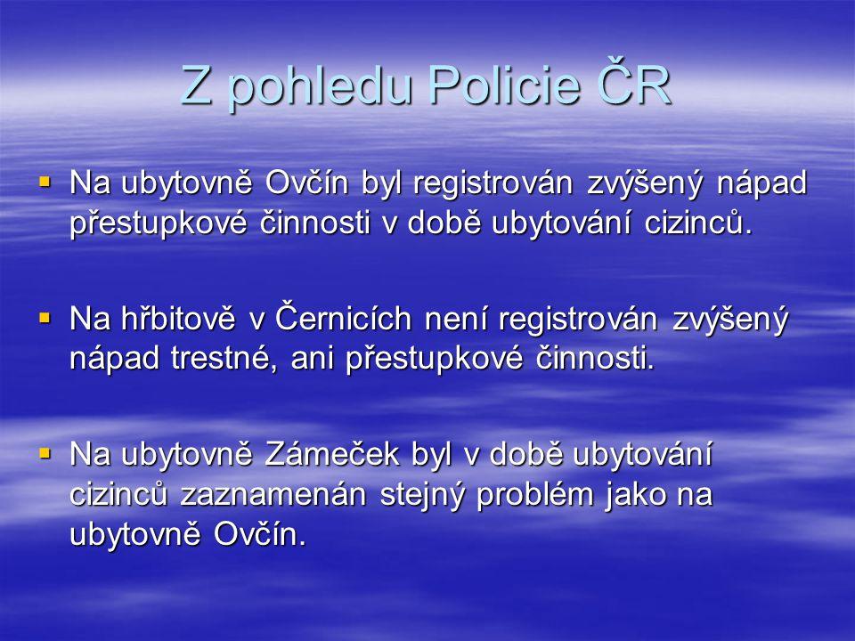 Z pohledu Policie ČR Na ubytovně Ovčín byl registrován zvýšený nápad přestupkové činnosti v době ubytování cizinců.